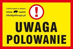 Tablica UWAGA POLOWANIE